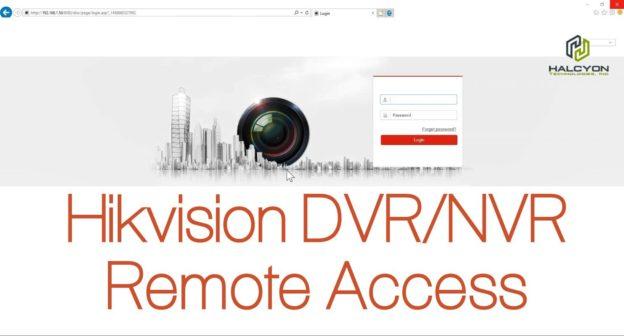 Remote access Hikvision DVR using internet explorer browser