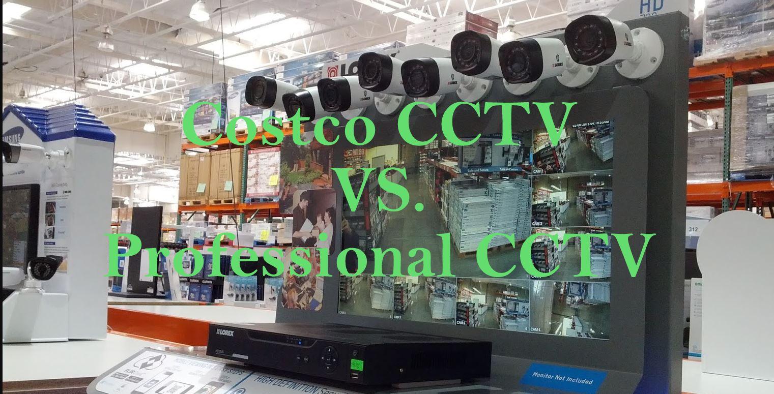 Costco cctv vs professional